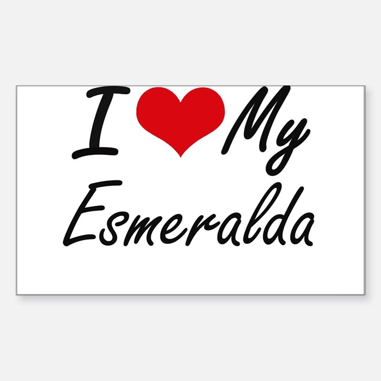 I love my Esmeralda Decal