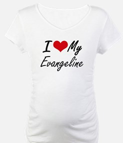 I love my Evangeline Shirt