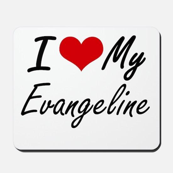 I love my Evangeline Mousepad