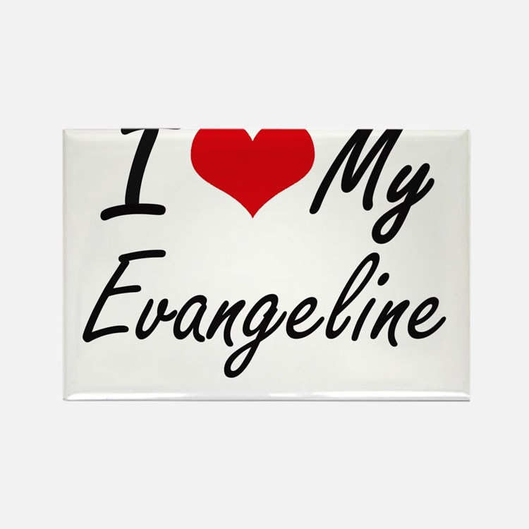 I love my Evangeline Magnets