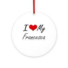 I love my Francesca Round Ornament