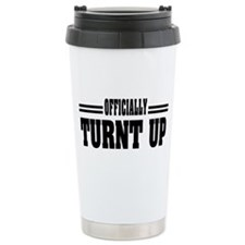 TURNT UP   TURN UP   TU Travel Mug