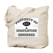 Property of a Completion Engineer Tote Bag