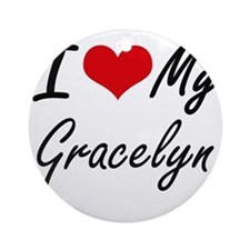 I love my Gracelyn Round Ornament