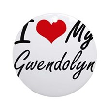 I love my Gwendolyn Round Ornament