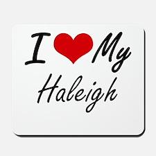 I love my Haleigh Mousepad
