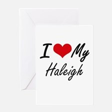 I love my Haleigh Greeting Cards