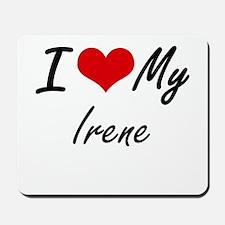 I love my Irene Mousepad