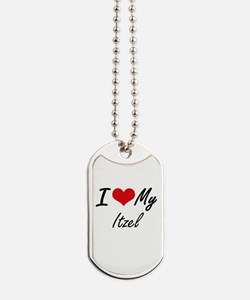 I love my Itzel Dog Tags