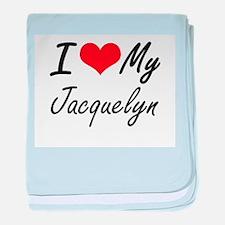 I love my Jacquelyn baby blanket