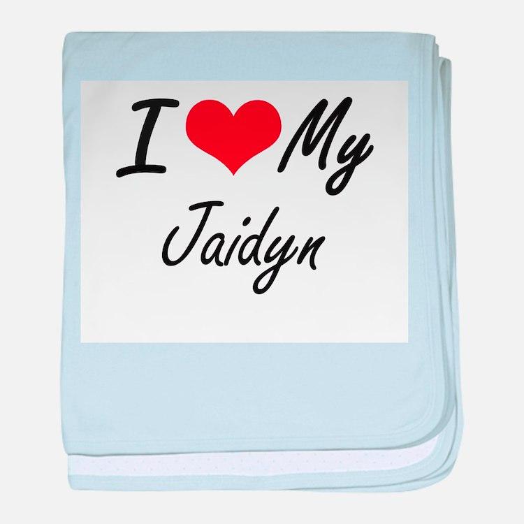 I love my Jaidyn baby blanket