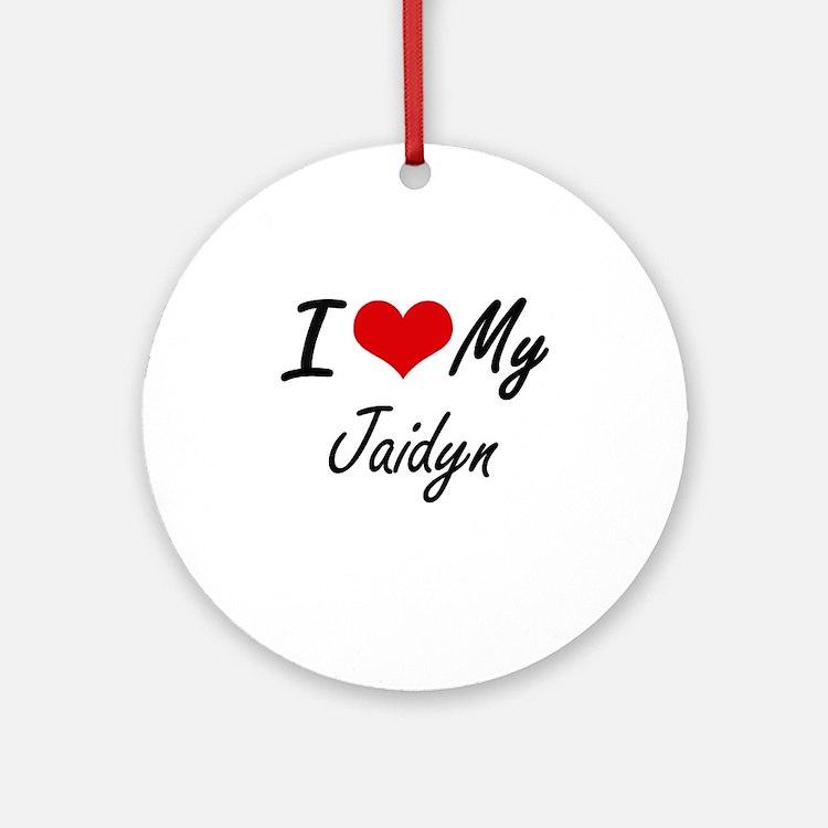 I love my Jaidyn Round Ornament