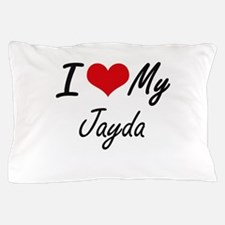 I love my Jayda Pillow Case