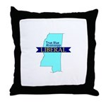True Blue Mississippi LIBERAL Throw Pillow
