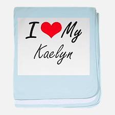 I love my Kaelyn baby blanket