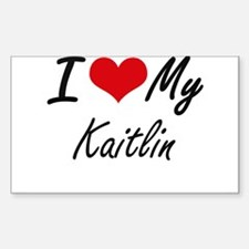 I love my Kaitlin Decal
