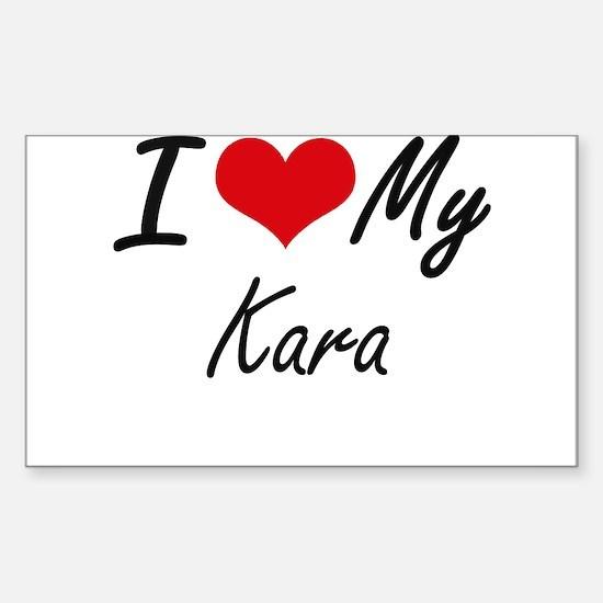 I love my Kara Decal