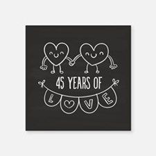 "45th Anniversary Gift Chalk Square Sticker 3"" x 3"""
