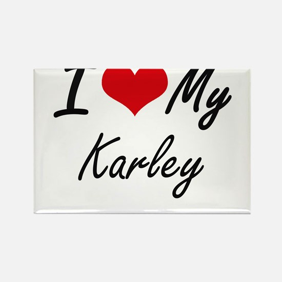 I love my Karley Magnets