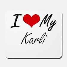 I love my Karli Mousepad