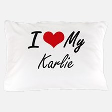 I love my Karlie Pillow Case