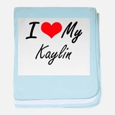 I love my Kaylin baby blanket