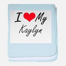 I love my Kaylyn baby blanket