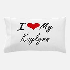 I love my Kaylynn Pillow Case