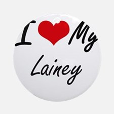 I love my Lainey Round Ornament
