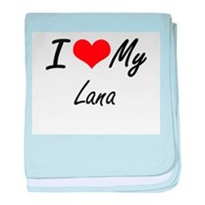 I love my Lana baby blanket
