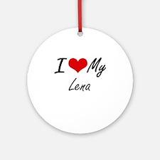 I love my Lena Round Ornament