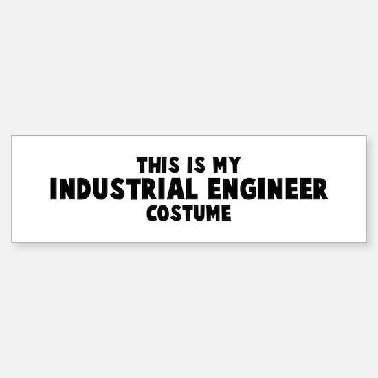 Industrial Engineer costume Bumper Bumper Bumper Sticker