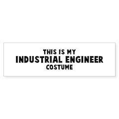 Industrial Engineer costume Bumper Sticker