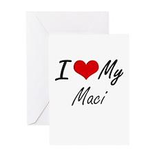 I love my Maci Greeting Cards