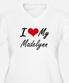 I love my Madelynn Plus Size T-Shirt