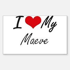 I love my Maeve Decal