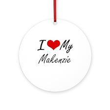 I love my Makenzie Round Ornament