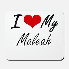 I love my Maleah Mousepad