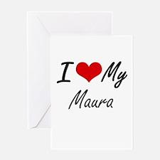 I love my Maura Greeting Cards