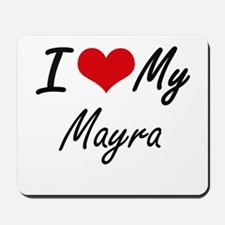 I love my Mayra Mousepad