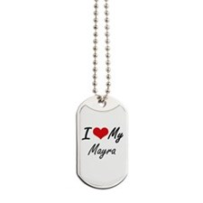 I love my Mayra Dog Tags