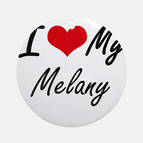 I love my Melany Round Ornament