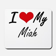 I love my Miah Mousepad