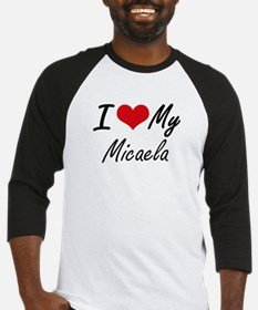 I love my Micaela Baseball Jersey