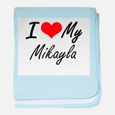 I love my Mikayla baby blanket