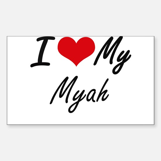 I love my Myah Decal
