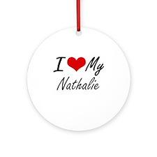 I love my Nathalie Round Ornament