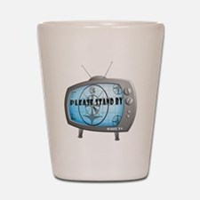 Please Stand By TV Shot Glass