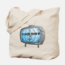 Please Stand By TV Tote Bag