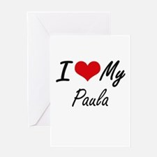 I love my Paula Greeting Cards